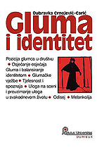 Dubravka Crnojević Carić, Gluma i identitet: O glumi i melankoliji, Durieux, Zagreb, 2008.