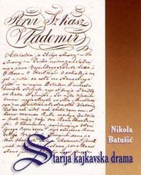 Nikola Batušić, Starija kajkavska drama, Disput, Zagreb, 2002.