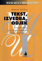 Helena Peričić, Tekst, izvedba, odjek, Erasmus Naklada, Zagreb, 2008.